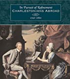 img - for In Pursuit of Refinement: Charlestonians Abroad, 1740-1860 book / textbook / text book