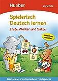 Spielerisch Deutsch lernen – Erste Wörter und Sätze – Vorschule: Deutsch als Zweitsprache / Fremdsprache / Buch