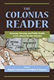 img - for The Colonias Reader: Economy, Housing and Public Health in U.S.-Mexico Border Colonias book / textbook / text book