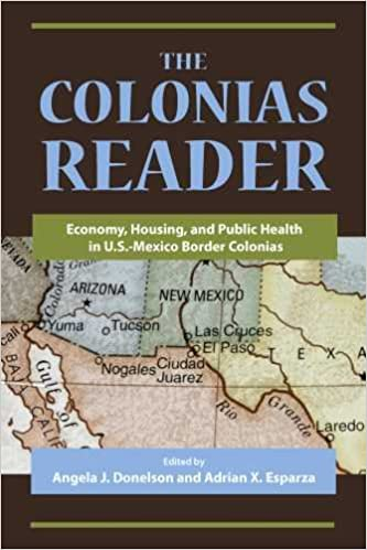 The Colonias Reader: Economy, Housing and Public Health in U.S.-Mexico Border Colonias 3rd Edition