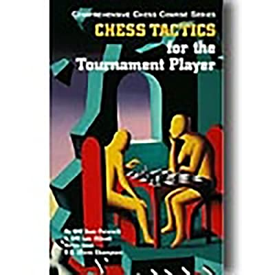 Chess Tactics for the Tournament Player (Third Edition) (Vol. Vol. 3) (Comprehensive Chess Course Series)