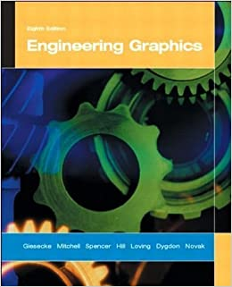 Engineering Graphics (8th Edition) (text only) 8th (Eighth) edition by F. Giesecke.R.OLoving.J.E.Novak.J.T.Dygdon