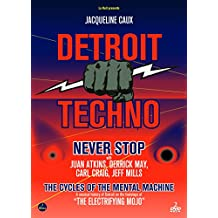 Detroit Techno: Never Stop/The Cycle Of The Mental Machine