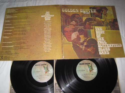 - Golden Butter: The Best of the Paul Butterfield Band