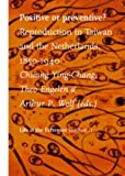 Positive or Preventive? : Reproduction in Taiwan and the Netherlands, 1850-1940, , 9052602131