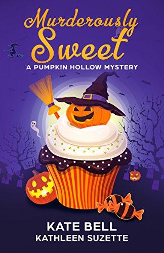 Murderously Sweet: A Pumpkin Hollow Mystery, Book