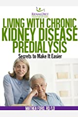 Living with Chronic Kidney Disease - Pre-Dialysis Kindle Edition