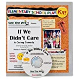 If We Didn't Care : A Caring Comedy: School Theater Kit, Akselrad, January M., 0985767669