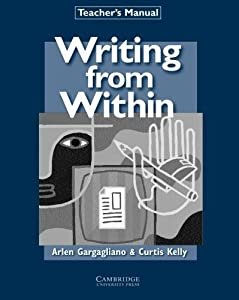 Writing from Within Teacher's Manual by Arlen Gargagliano (2001-01-29)