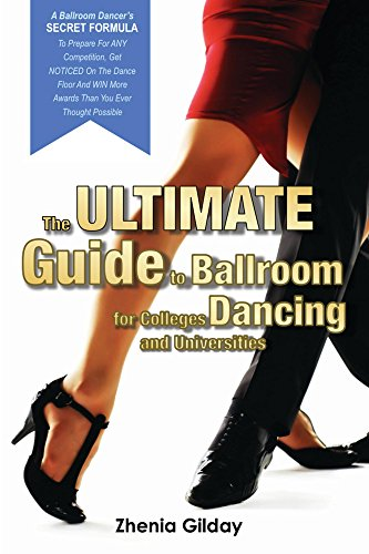 The ULTIMATE Guide To Ballroom Dancing for Colleges and Universities: A Ballroom Dancers SECRET FORMULA
