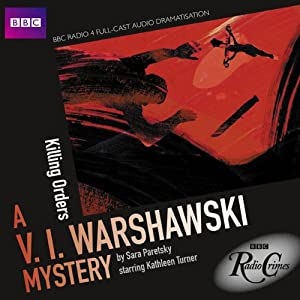 BBC Radio Crimes: A V.I. Warshawski Mystery: Killing Orders Radio/TV Program