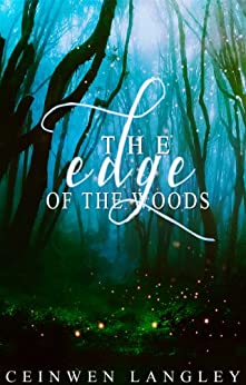 The Edge Of The Woods by [Langley, Ceinwen]
