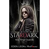 Stardark - How Things Could Be (Book 2) / Fallen Stars: Supernatural Thriller Series (Fiction Romance Series)