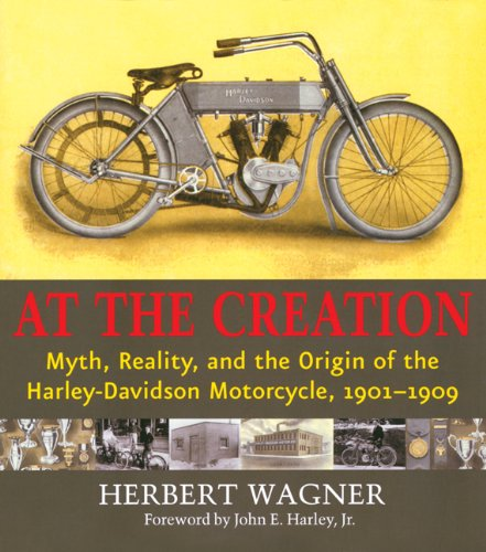 Harley Davidson Origin >> At The Creation Myth Reality And The Origin Of The Harley