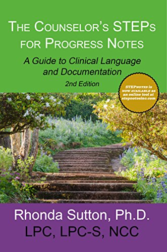 The Counselor's STEPs for Progress Notes: A Guide to Clinical Language and Documentation