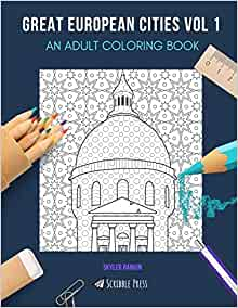 GREAT EUROPEAN CITIES VOL 2: AN ADULT COLORING BOOK