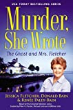 Murder, She Wrote: The Ghost and Mrs. Fletcher by Jessica Fletcher (2015-10-08)