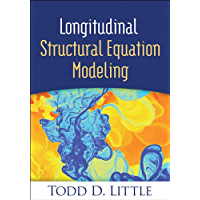 Longitudinal Structural Equation Modeling (Methodology in the Social Sciences) (English Edition)