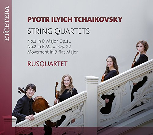 Tchaikovsky: String Quartets: No. 1 in D Major, Op. 11 / No. 2 in F Major, Op. 22 / Movement in B-Flat Major (Tchaikovsky String Quartet No 1 In D Major)