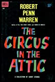 img - for THE CIRCUS IN THE ATTIC - and Other Stories: Blackberry Winter; When the Light Gets Green; Christmas Gift; Goodwood Comes Back; The Patented Gate and the Mean Hamburger; A Christian Education; The Love of Elsie Barton: A Chronicle; Testament of Flood book / textbook / text book