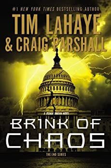 Brink of Chaos (The End Series) by [LaHaye, Tim, Parshall, Craig]