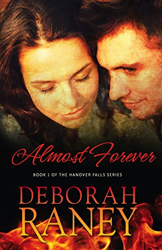 Almost Forever (Hanover Falls Series Book 1) by [Raney, Deborah]