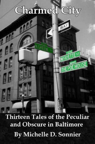 Charmed City: Thirteen Tales of the Peculiar and Obscure in Baltimore