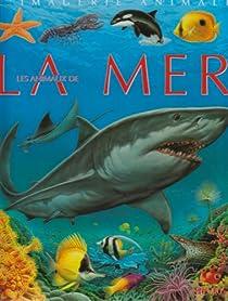 L'imagerie animale : Les animaux de la mer par Beaumont