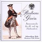 Preußens Gloria-Armeemärsche 18./19.Jahrhundert
