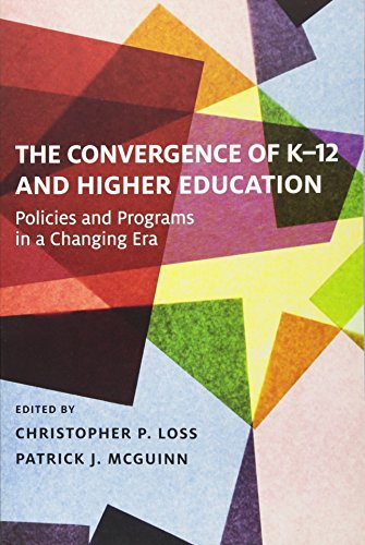 The Convergence of K-12 and Higher Education: Policies and Programs in a Changing Era (Educational Innovations Series) (Innovations Series)