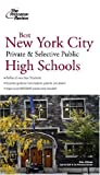 Best New York City Private and Selective Public High Schools, Alex Altman and Princeton Review Staff, 0375764976