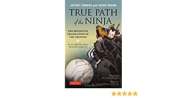 True Path of the Ninja: Translation of the Shoninki, a 17th ...