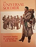 img - for Universal Soldier: Fourteen Studies in Campaign Life, A.D.43-1944 (Signature) book / textbook / text book