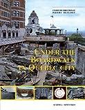 Under The Boardwalk In Quebec City (Essay Series 11)