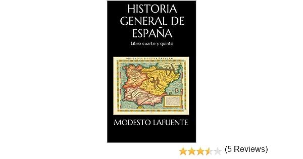 Historia General de España: Libro cuarto y quinto eBook: Lafuente, Modesto: Amazon.es: Tienda Kindle