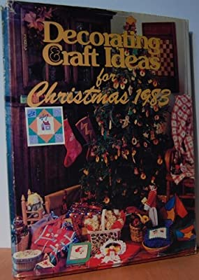 Decorating and Craft Ideas for Christmas 1983
