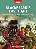 Blackbeard's Last Fight - Pirate Hunting in North Carolina 1718, Angus Konstam, 1780961952