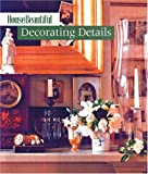House Beautiful Decorating Details, House Beautiful Magazine Editors, 1588162907