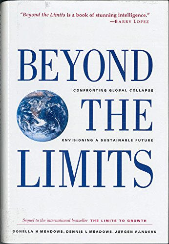 Beyond the Limits: Confronting Global Collapse, Envisioning a Sustainable Future
