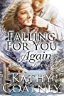 Falling For You...Again (Falling in Love Book 1)