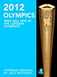 The 2012 Olympics: Who Will Win at the London Olympics?