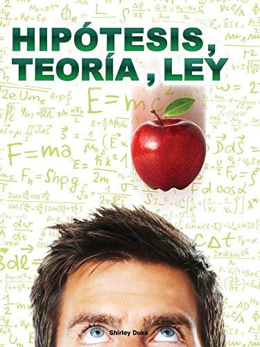Hipótesis, Teoría, Ley: Hypothesis, Theory, Law