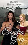 Rogue Highlander: The King's Command by  Sondra Grey in stock, buy online here