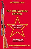 The SKS Carbine, 5th Revised and Expanded Edition (For Collectors Only)
