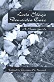 Late-Stage Dementia Care, C. R. Kovach, 1560325143