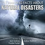 101 Amazing Facts about Natural Disasters | Jack Goldstein,Frankie Taylor