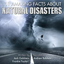 101 Amazing Facts about Natural Disasters Audiobook by Jack Goldstein, Frankie Taylor Narrated by Andrew Baldwin
