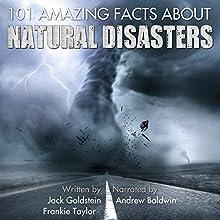 101 Amazing Facts about Natural Disasters | Livre audio Auteur(s) : Jack Goldstein, Frankie Taylor Narrateur(s) : Andrew Baldwin