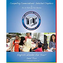 Compelling Conversations: 11 Selected Chapters on Timeless Topics for the Language Company Students - Level 2 (The Language Company Versions)