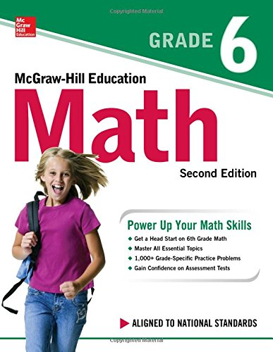 Elementary Education Math - McGraw-Hill Education Math Grade 6, Second Edition